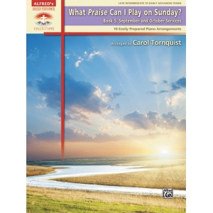 Alfred Music What Praise Can I Play on Sunday?, Book 5: September & October Services